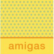 Mexico Labels- Amigas (Girl Friends)
