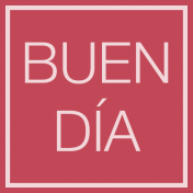 Mexico Labels- Buen Dia (Good Day)