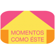 Mexico Labels- Momentos Como Este (Moments like this)