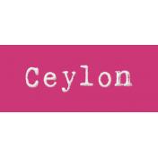 Word Bit: Ceylon- Tea Cup