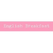 Word Bit: English Breakfast- Tea Cup