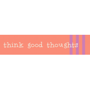 Garden Party Label- Think Good Thoughts