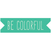 Garden Party Label- Be Colorful