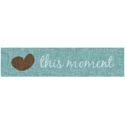 Sweet Moments Label- This Moment