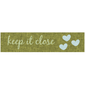 Sweet Moments Label- Keep It Close