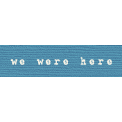 Bolivia Label- We Were Here