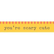 Kawaii Halloween Label- You're Scary Cute
