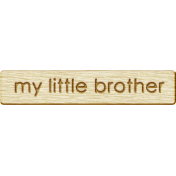 Brothers and Sisters- My Little Brother Wood Veneer