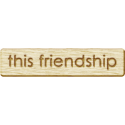Brothers and Sisters- This Friendship Wood Veneer