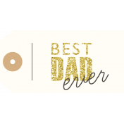 I Love You Man - Best Dad Ever Tag