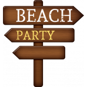 Sand And Beach- Beach Party Wood Signpost