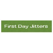 First Day Jitters Word Art