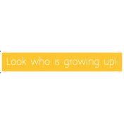 Look Who is Growing Up Word Art
