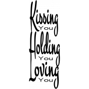 Tiny, But Mighty- Kissing You Wordart