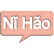 Hello Speech Bubble- Nǐ Hǎo