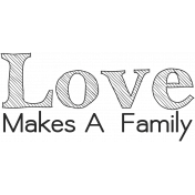 Oh Baby, Baby- Love Makes a Family Word Art