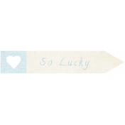 "Oh Baby ""So Lucky"" Word Art"