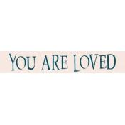 Ava Mini Kit: You Are Loved Wordart