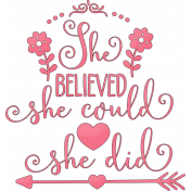 She Believed She Could- She Did Word Art