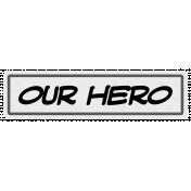 Super Hero Our Hero
