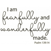 Scripture Word Art- fearfully & wonderfully made
