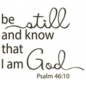 Scripture Word Art- be still and know