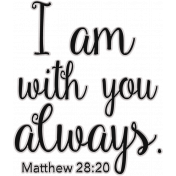 Scripture Word Art - with you always