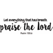 Scripture Word Art - praise the Lord