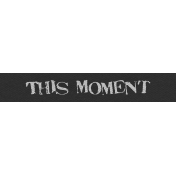 Mix and Match- This Moment Word Strip
