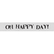 Mix and Match- Oh Happy Day Word Strip
