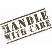 Our House Collab- Word Art- Handle With Care Sign