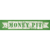 Our House Collab- Word Art- Green and White Money Pit Tag
