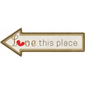 Our House Collab- Wordart- Arrow Tag- Love This Place