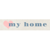 Our House Collab- Word Art- Love My Home tag