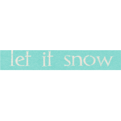 Sweater Weather- Let It Snow Word Art Tag 01