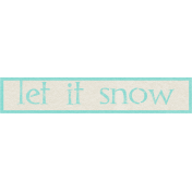 Sweater Weather- Let It Snow Word Art Tag 02