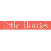 Sweater Weather- Little Flurries Word Art Tag