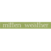 Sweater Weather- Mitten Weather Word Art Tag