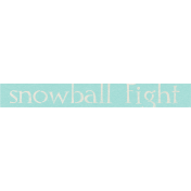 Sweater Weather- Snowball Fight Word Art Tag
