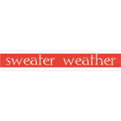 Sweater Weather- Sweater Weather Word Art Tag
