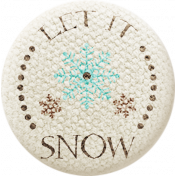 Sweater Weather- Fabric Button- Let It Snow