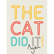 Kitty- Journal Card- The Cat Did It- 3 x 4