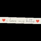 Furry Friends- Kitty- I Love My Kitty Word Art
