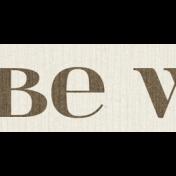 Rustic Charm Feb 2015 Blog Train Mini Kit- Word Art- Love To Be With You