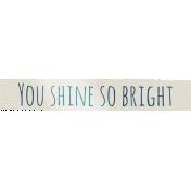 Shine- Word Art- You Shine So Bright