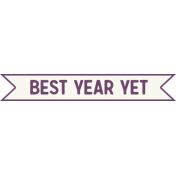 The Best Is Yet To Come 2017- Word Art Best Year Yet