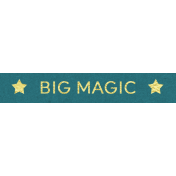 The Best Is Yet To Come 2017- Word Art Big Magic