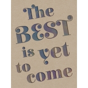 The Best Is Yet To Come 2017- Journal Card Knockout Color