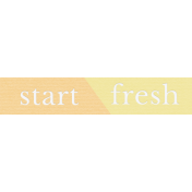 Fresh Start Elements- Word Art- Start Fresh