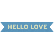 The Good Life: August Bits & Pieces- Hello Love Word Art